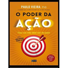 O Poder Da Acao De Paulo Vieira