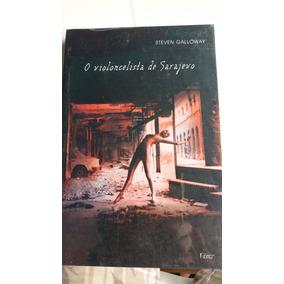O Violoncenista De Sarajevo De Steven Galloway Lacrado