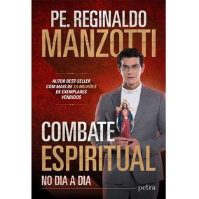 Livro Combate Espiritual No Dia A Dia -pe Reginaldo Manzotti