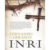 Inri - Fernando Carrasco M. -libro Digital :epub-pdf-kindle