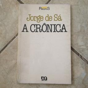 Livro A Crônica - Jorge De Sá - Série Principios