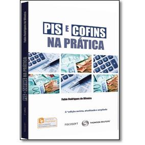 Pis E Cofins Na Prática De Fábio Rodrigues De Oliveira Fisco