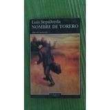 Luis Sepulveda - Nombre De Torero