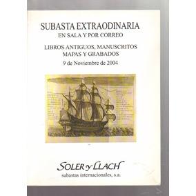 Catálogo Subasta Extraordinaria Soler Y Llach 2004 Barcelona
