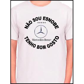 Camiseta Não Sou Esnobe Um Mercedes É Muito Bom Gosto 860761d1c666c