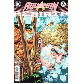 Aquaman Rebirth 01 - Dc Comics 1 - Bonellihq Cx421 H18