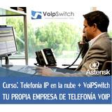 Telefonía Ip, Voip En La Nube, Voipswitch, Asterisk