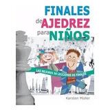 Finales De Ajedrez Para Niños - Increible Libro!