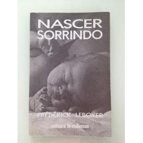 Livro Nascer Sorrindo De Frédérick Leboyer