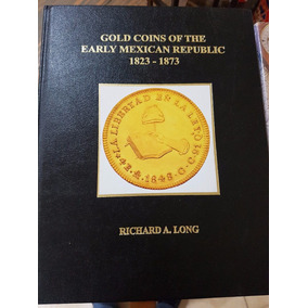 Libro Gold Coins Of The Early Mexican Republic