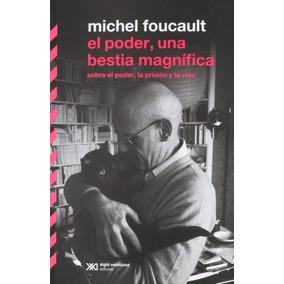 El Poder Una Bestia Magnifica Foucault Michel