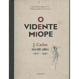 O Vidente Miope J Carlos N O Malho /03900