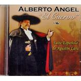 Alberto Angel El Cuervo Suite Española Agustin Lara Disco Cd