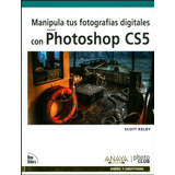 Manipula Tus Fotografías Digitales Con Photoshop Cs5