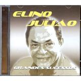 Cd Elino Julião - Grandes Sucessos
