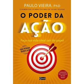 Livro O Poder Da Ação - Vieira Paulo