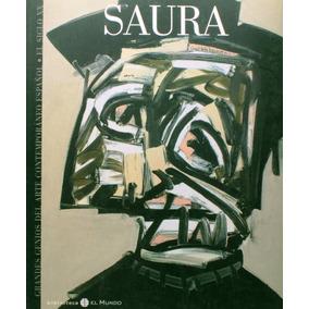 Saura Por Garcia - El Mundo 28 Livro Arte Pintura Espanhol L