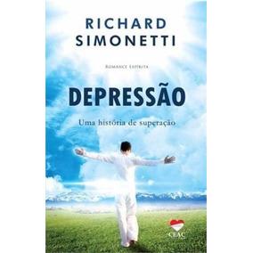 Livro Depressão - Uma História De Superação - Romance Espíri
