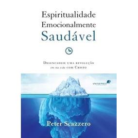 Livro Espiritualidade Emocionalmente Saudavel Peter Scazzero
