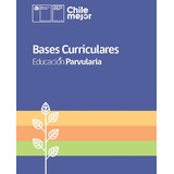 Bases Curriculares De La Educación Parvularia 2018