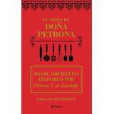 El Libro De Doña Petrona - Petrona C. De Gandulfo