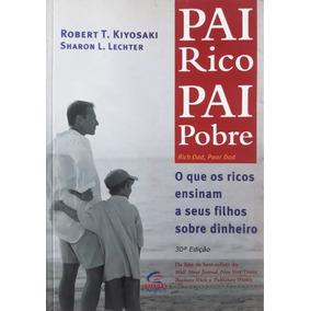 Pai Rico Pai Pobre - Robert T. Kiyosaki / Sharon L. Lechter