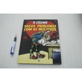 R. Crumb - Meus Problemas Com As Mulheres