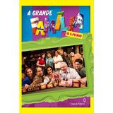 A Grande Família - Livro Casa Da Palavra - Frete 9 Reais