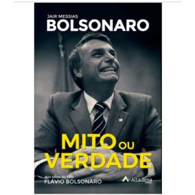 Jair Bolsonaro - Mito Ou Verdade