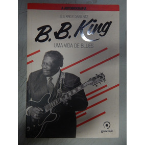 B.b. King Uma Vida De Blues