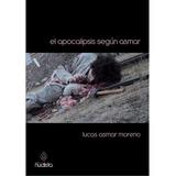 El Apocalipsis Según Asmar - Lucas Asmar Moreno