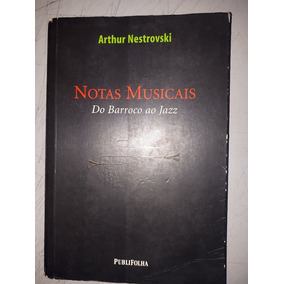 Notas Musicais - Do Barroco Ao Jazz