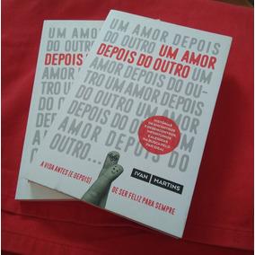 Livro - Um Amor Depois Do Outro, De Ivan Martins