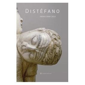 Distefano Obras 1958-2012 - Distefano