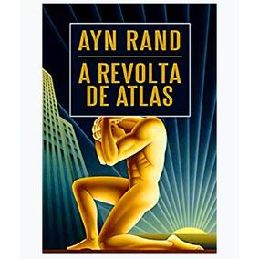 Livro A Revolta De Atlas - Novo Lacrado - Vol Único 1216 Pg