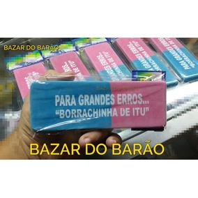 Borracha - Borrachinha De Itu - Brincadeira - Promoção