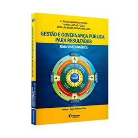 Gestão E Governança Pública Para Result. Uma Visão Prática