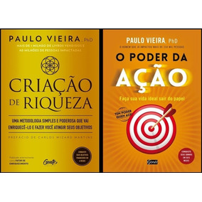 O Poder Da Ação + Criação De Riqueza - Kit Paulo Vieira
