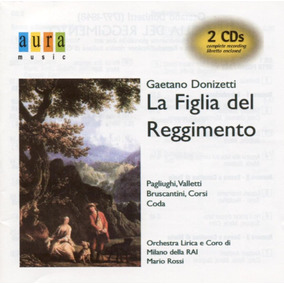 Donizetti - La Figlia Del Reggimento