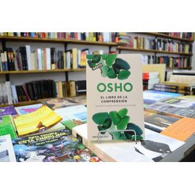 El Libro De La Comprensión. Osho.
