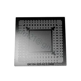 Stencil Gk104-325-a2 Gtx 670 760 970 0.5 Gk104-400-a2 Calor