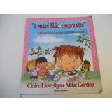 Livro - É Meu Nao Empresto - Aprendendo Sobre Generosidade