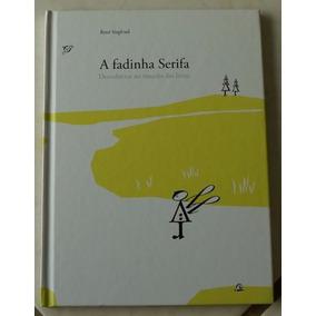 Livro A Fadinha Serifa - Descobertas No Mundo Das Letras