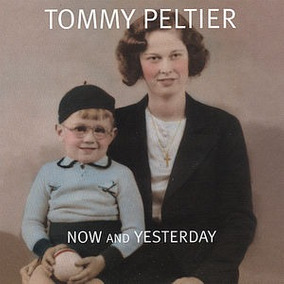 Cd Tommy Peltier Now & Yesterday