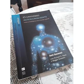 Livro O Universo Autoconsciente Amit Goswami Edição Rara !