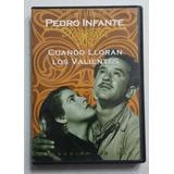 Dvd Cuando Lloran Los Valientes Pedro Infante
