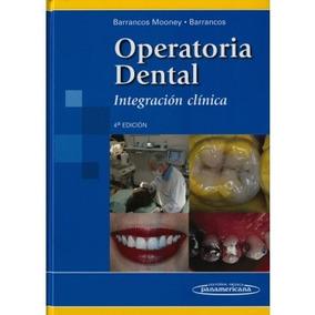 Operatoria Dental. Integración Clínica 4ta Ed