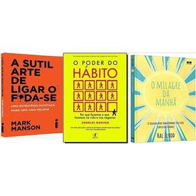 Kit 3 Livros Sutil Arte Milagre Do Amanha Poder Do Habito