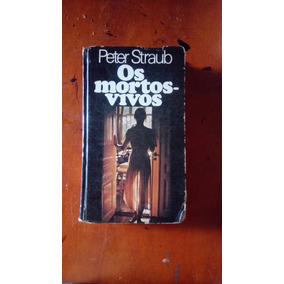 Peter Straub Os Mortos-vivos, Raro. Stephen King