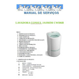 Manual Serviço Lavadora Consul Jasmim Cwi06b Pdf Tecnico